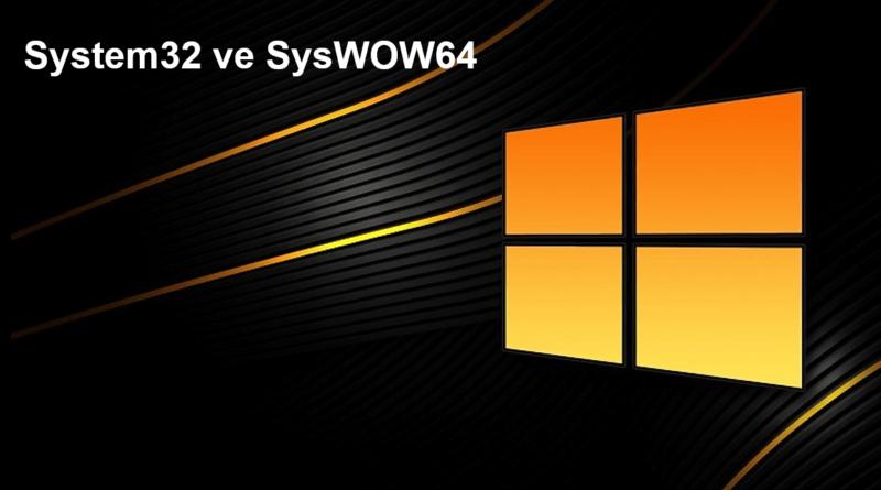 """Windows'da """"System32"""" ve """"SysWOW64"""" Klasörleri Arasındaki Fark Nedir?"""